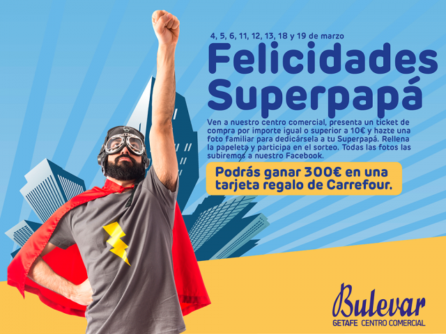 Felicidades Superpapá Bulevar Getafe